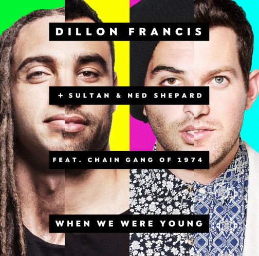 Dillon-Francis-Sultan-Ned-Shepard-Ft.-The-Chain-Gang-Of-1974-When-We-Were-Young