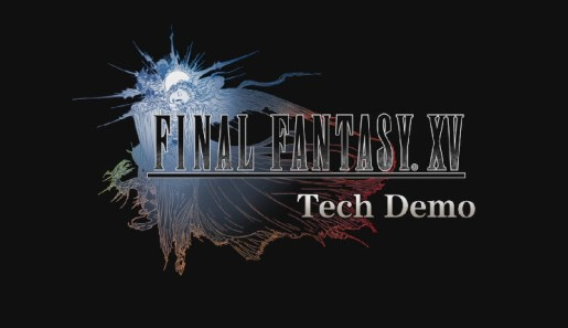 Final Fantasy XV Tech Demo